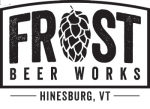 Frost Beer Works of Hinesburg, Vermont